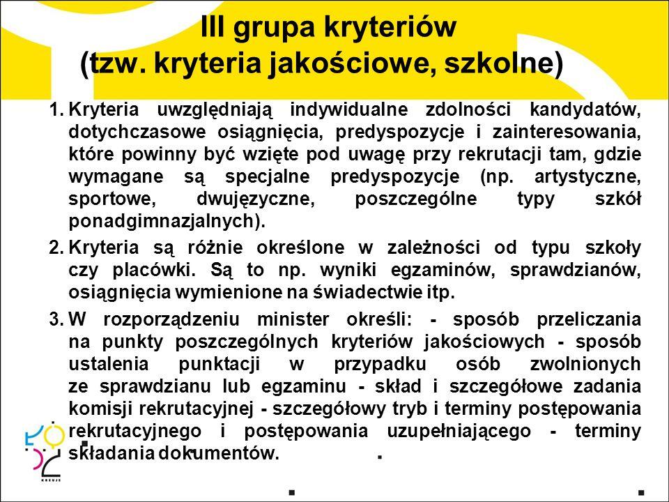 III grupa kryteriów (tzw. kryteria jakościowe, szkolne)