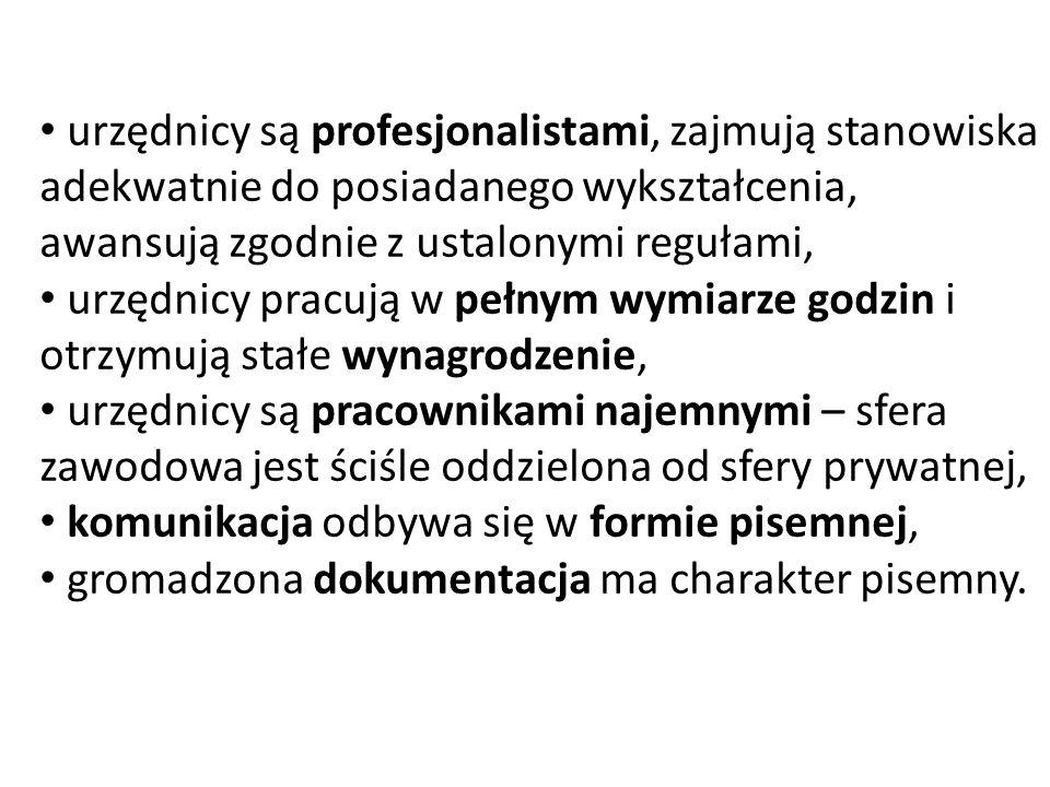 urzędnicy są profesjonalistami, zajmują stanowiska adekwatnie do posiadanego wykształcenia, awansują zgodnie z ustalonymi regułami,