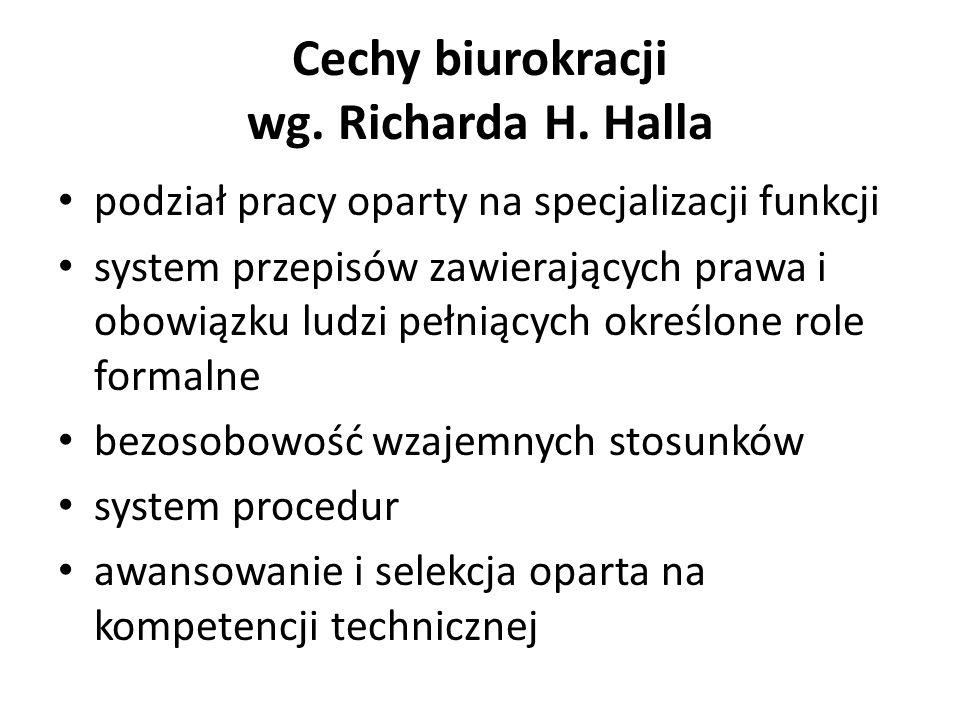 Cechy biurokracji wg. Richarda H. Halla