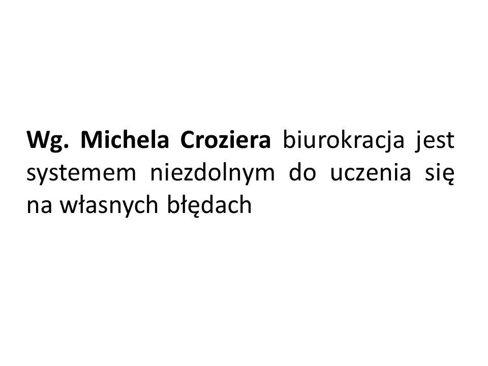 Wg. Michela Croziera biurokracja jest systemem niezdolnym do uczenia się na własnych błędach
