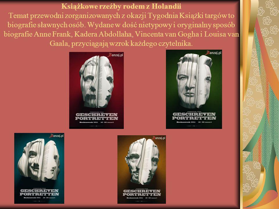 Książkowe rzeźby rodem z Holandii Temat przewodni zorganizowanych z okazji Tygodnia Książki targów to biografie sławnych osób.