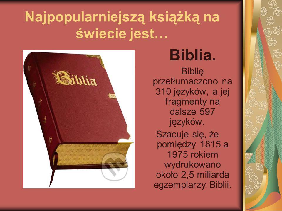 Najpopularniejszą książką na świecie jest…