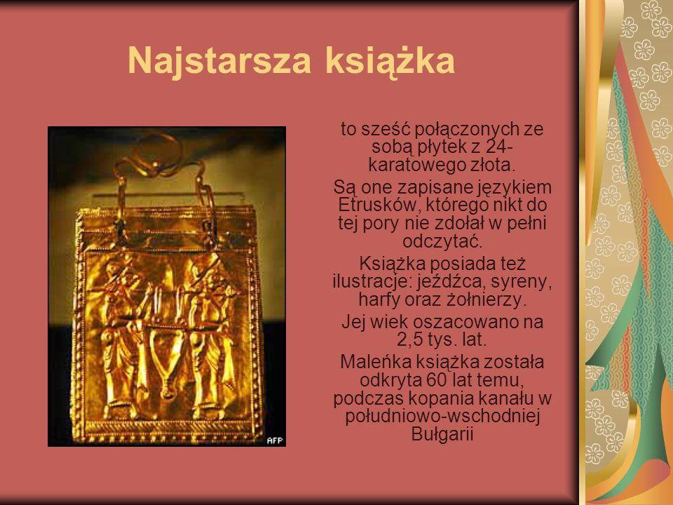 Najstarsza książka to sześć połączonych ze sobą płytek z 24-karatowego złota.