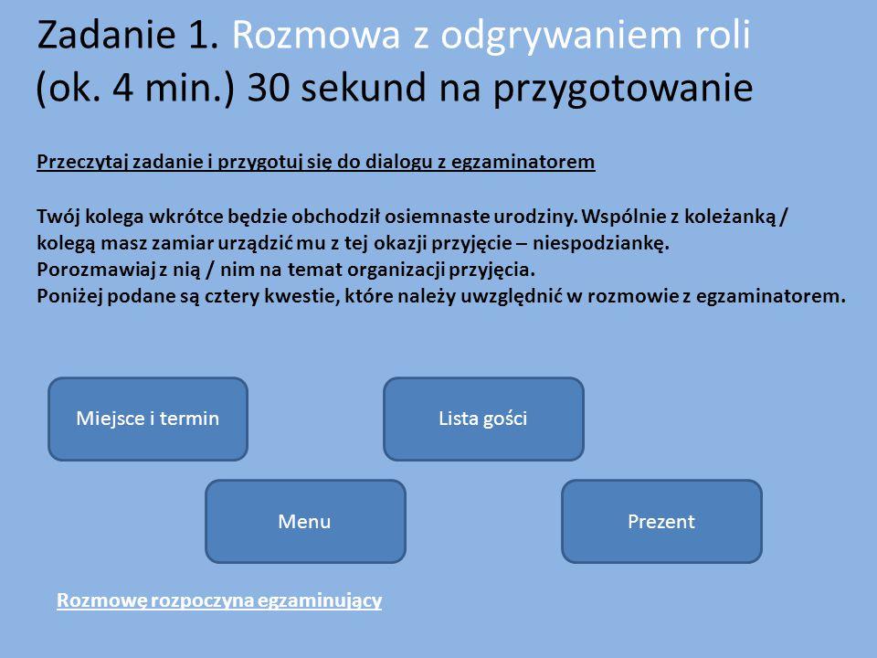 Zadanie 1. Rozmowa z odgrywaniem roli (ok. 4 min
