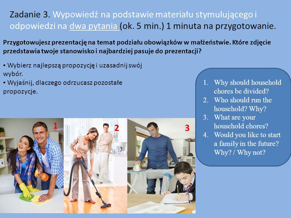 Zadanie 3. Wypowiedź na podstawie materiału stymulującego i odpowiedzi na dwa pytania (ok. 5 min.) 1 minuta na przygotowanie.