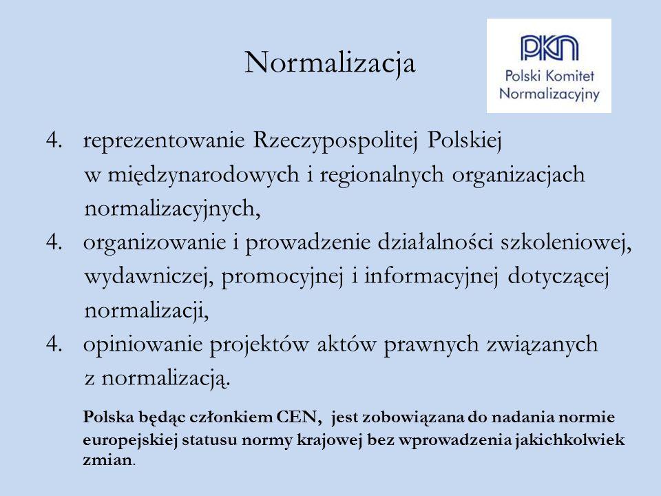 Normalizacja reprezentowanie Rzeczypospolitej Polskiej. w międzynarodowych i regionalnych organizacjach.