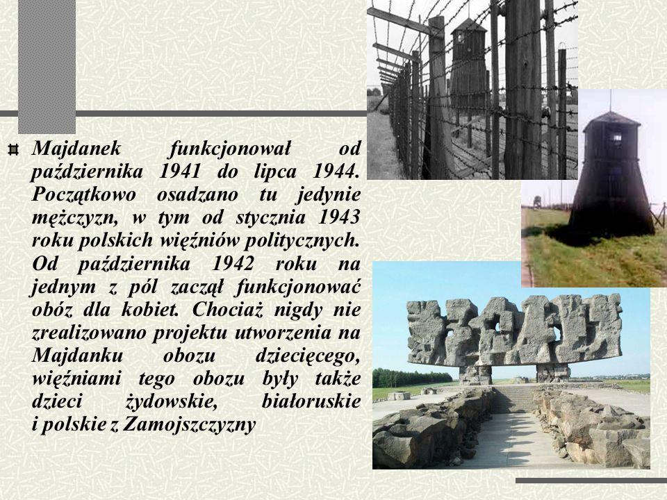 Majdanek funkcjonował od października 1941 do lipca 1944