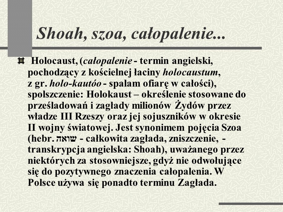 Shoah, szoa, całopalenie...