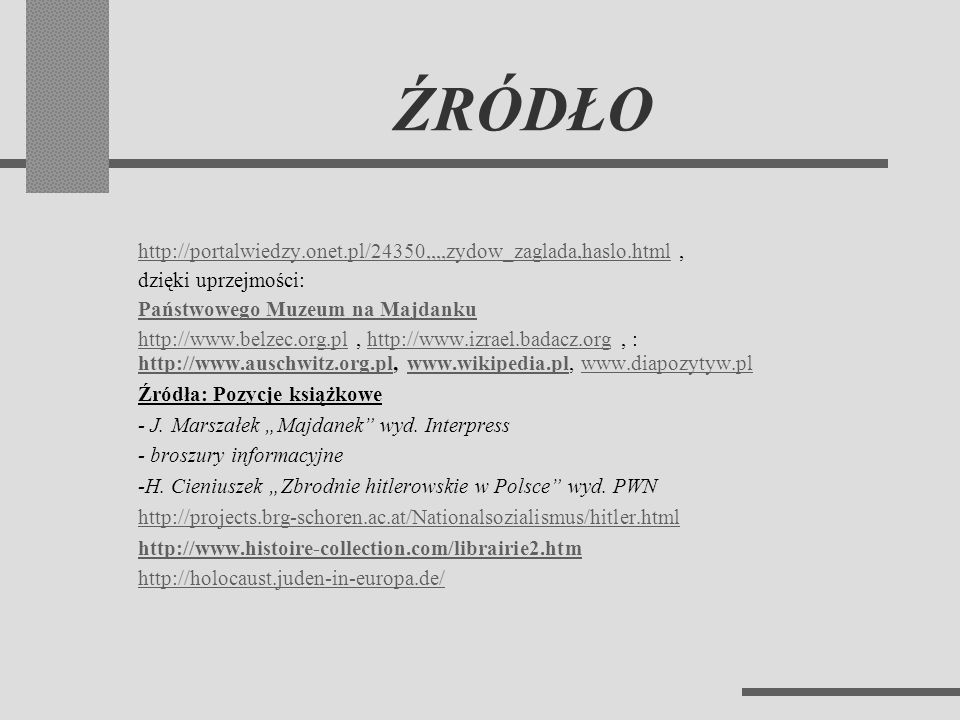 ŹRÓDŁO http://portalwiedzy.onet.pl/24350,,,,zydow_zaglada,haslo.html ,