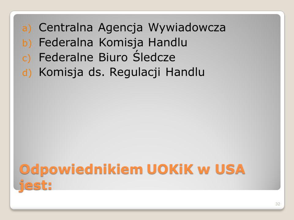Odpowiednikiem UOKiK w USA jest: