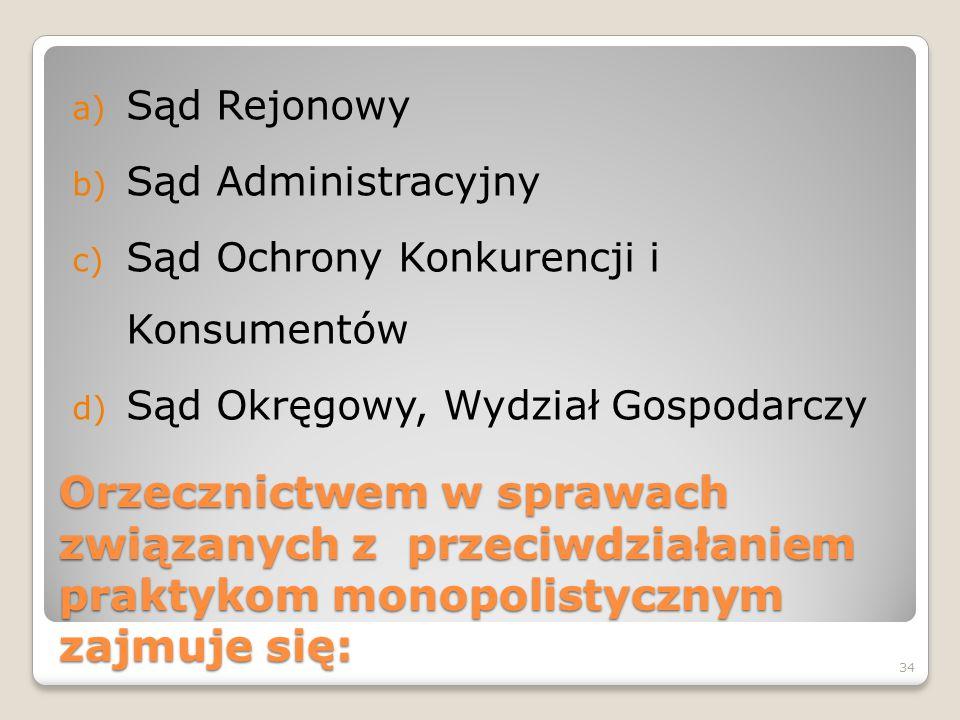 Sąd Rejonowy Sąd Administracyjny. Sąd Ochrony Konkurencji i Konsumentów. Sąd Okręgowy, Wydział Gospodarczy.
