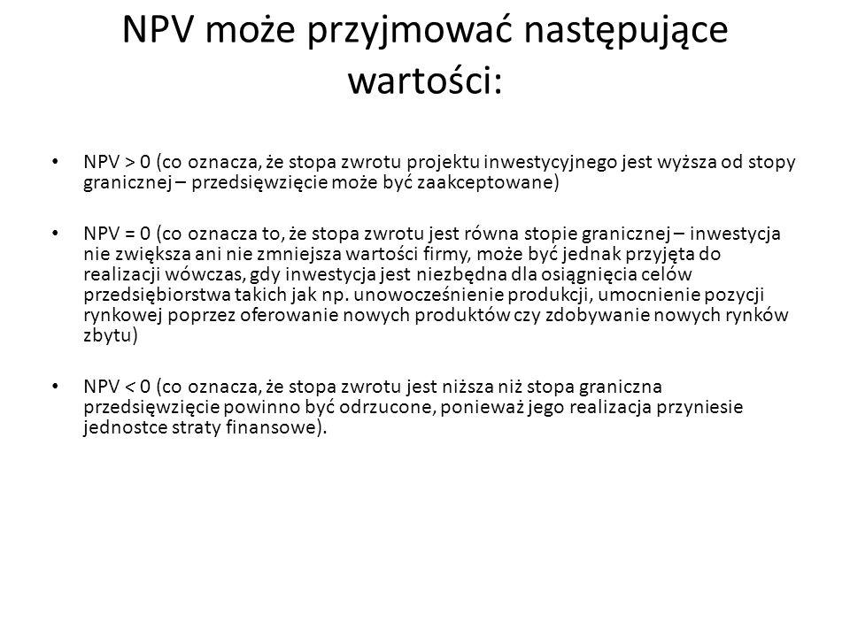 NPV może przyjmować następujące wartości: