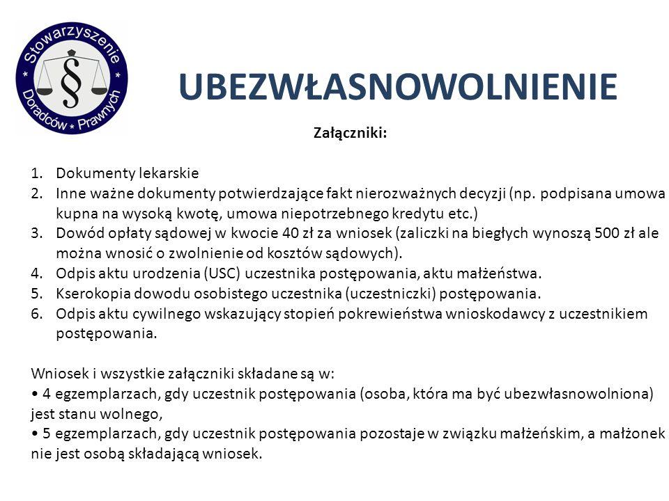 UBEZWŁASNOWOLNIENIE Załączniki: Dokumenty lekarskie