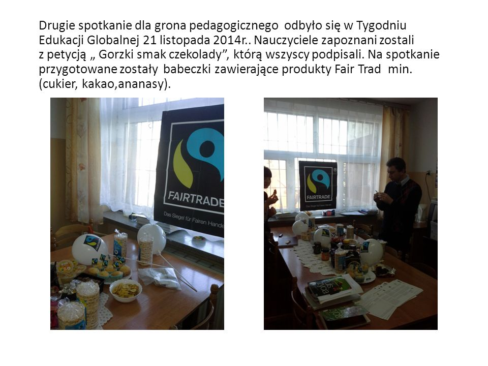 Drugie spotkanie dla grona pedagogicznego odbyło się w Tygodniu Edukacji Globalnej 21 listopada 2014r..