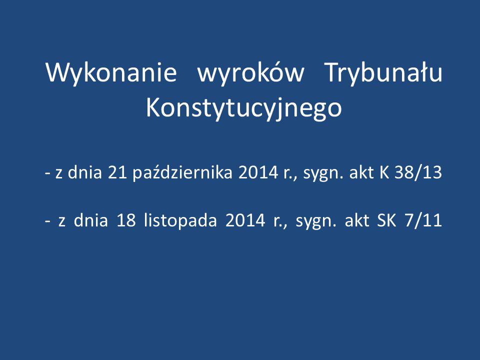 Wykonanie wyroków Trybunału Konstytucyjnego - z dnia 21 października 2014 r., sygn.