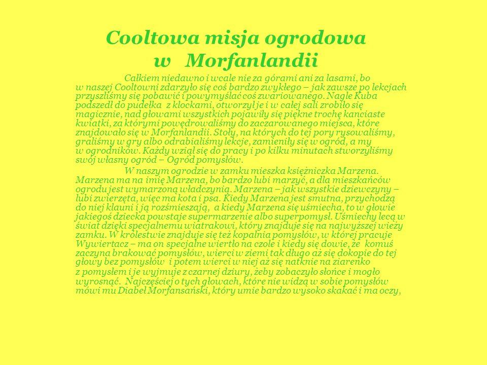 Cooltowa misja ogrodowa w Morfanlandii