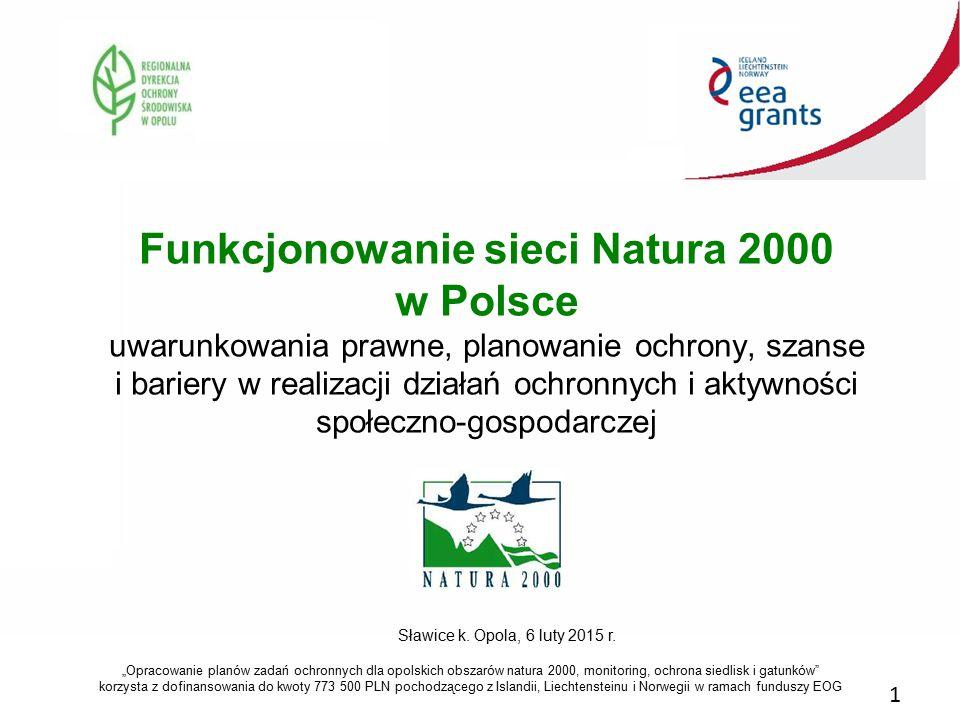 Funkcjonowanie sieci Natura 2000 w Polsce uwarunkowania prawne, planowanie ochrony, szanse i bariery w realizacji działań ochronnych i aktywności społeczno-gospodarczej