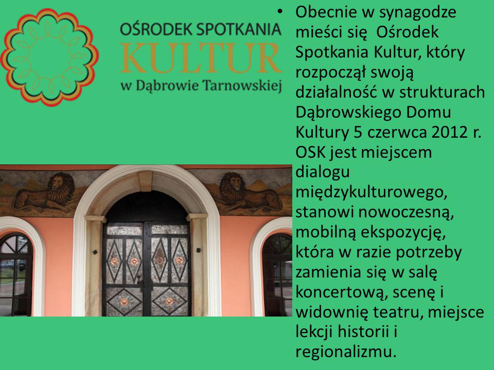 Obecnie w synagodze mieści się Ośrodek Spotkania Kultur, który rozpoczął swoją działalność w strukturach Dąbrowskiego Domu Kultury 5 czerwca 2012 r.