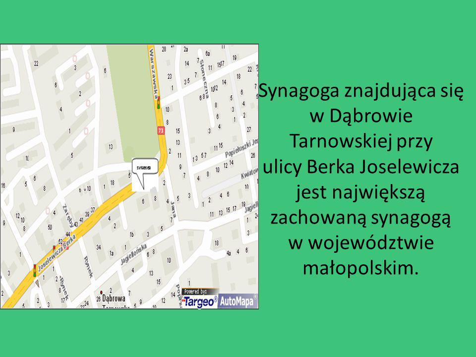 Synagoga znajdująca się w Dąbrowie Tarnowskiej przy ulicy Berka Joselewicza jest największą zachowaną synagogą w województwie małopolskim.