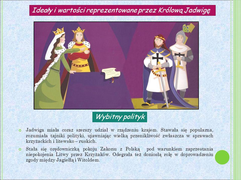 Ideały i wartości reprezentowane przez Królową Jadwigę