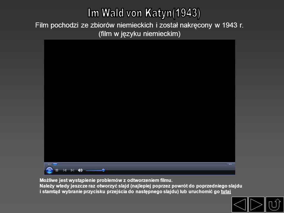 Im Wald von Katyn(1943) Film pochodzi ze zbiorów niemieckich i został nakręcony w 1943 r. (film w języku niemieckim)