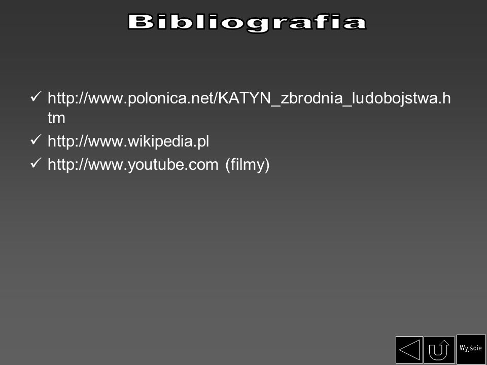 Wyjście http://www.polonica.net/KATYN_zbrodnia_ludobojstwa.htm