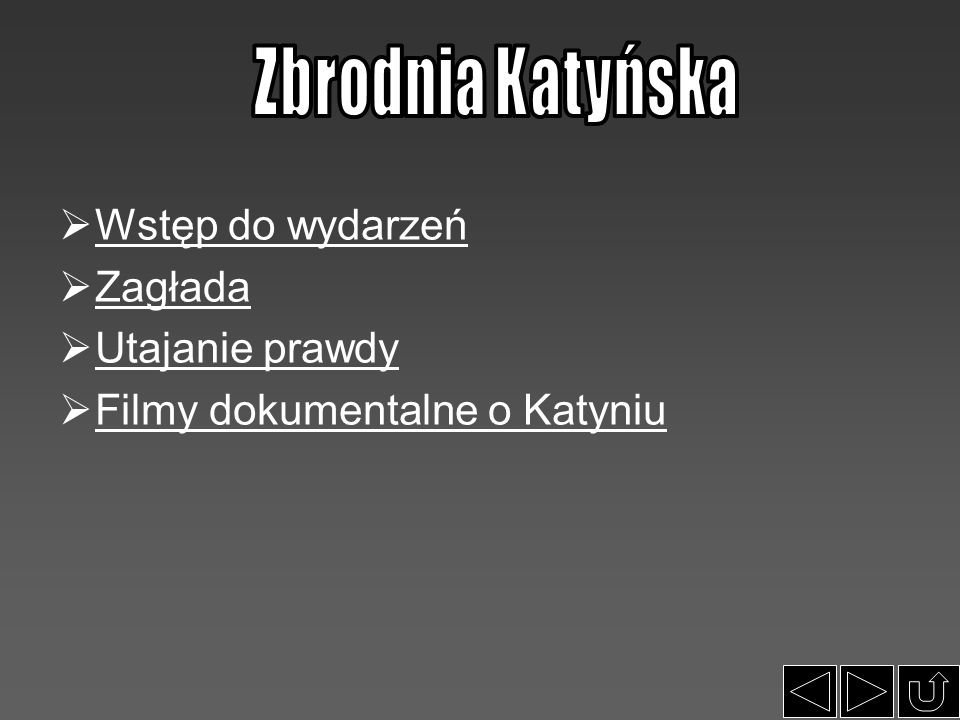 Zbrodnia Katyńska Wstęp do wydarzeń Zagłada Utajanie prawdy