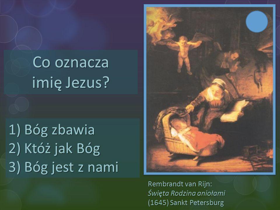 Co oznacza imię Jezus Bóg zbawia Któż jak Bóg Bóg jest z nami