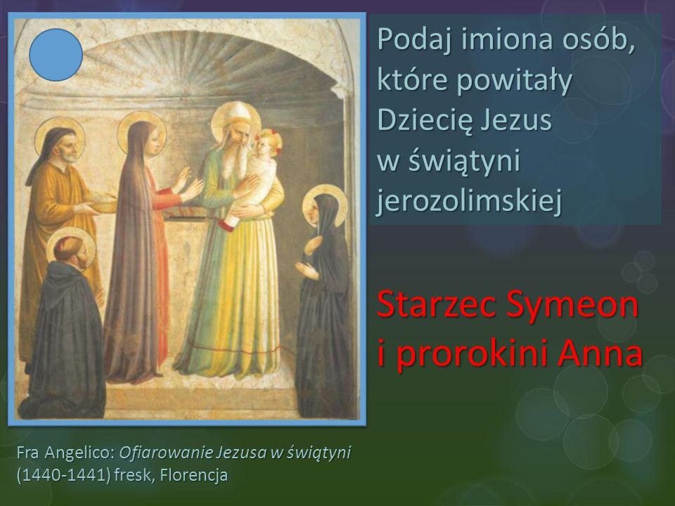 Starzec Symeon i prorokini Anna