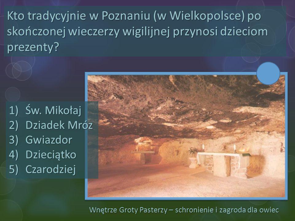 Kto tradycyjnie w Poznaniu (w Wielkopolsce) po skończonej wieczerzy wigilijnej przynosi dzieciom prezenty