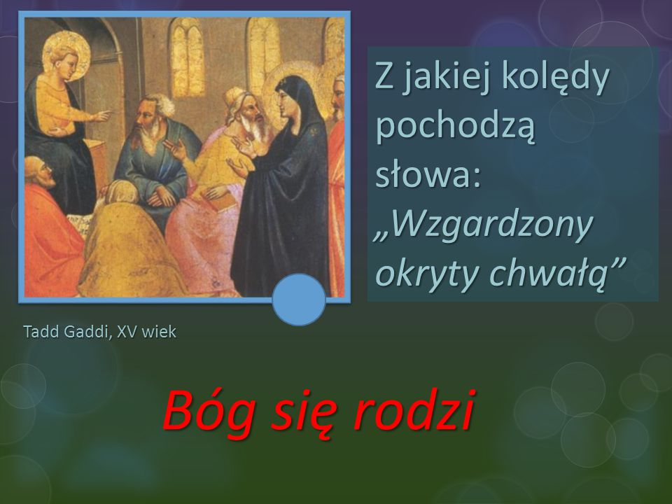 Bóg się rodzi Z jakiej kolędy pochodzą słowa: