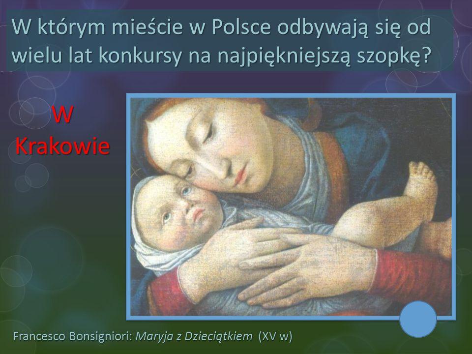 W którym mieście w Polsce odbywają się od wielu lat konkursy na najpiękniejszą szopkę