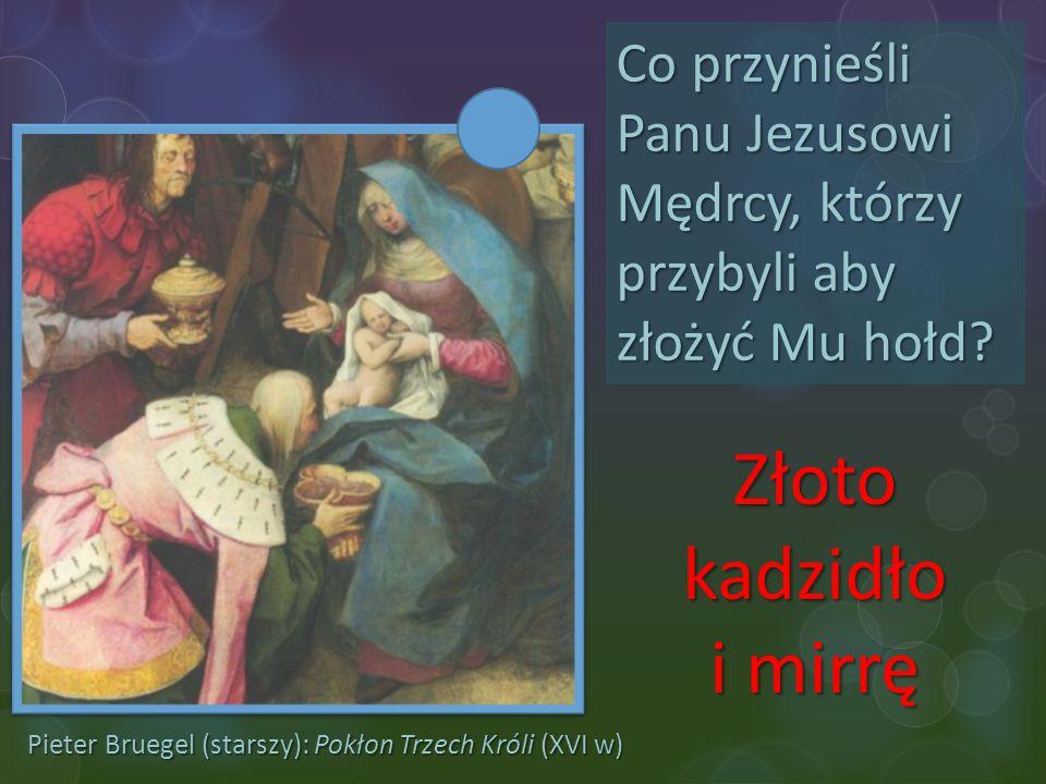 Co przynieśli Panu Jezusowi Mędrcy, którzy przybyli aby złożyć Mu hołd