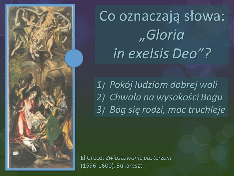 """Co oznaczają słowa: """"Gloria in exelsis Deo"""