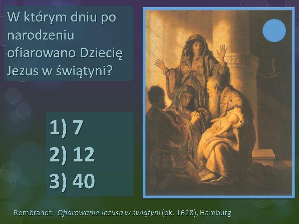 W którym dniu po narodzeniu ofiarowano Dziecię Jezus w świątyni