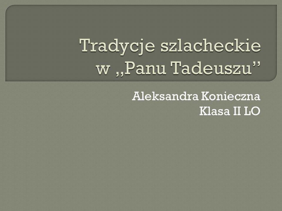 """Tradycje szlacheckie w """"Panu Tadeuszu"""