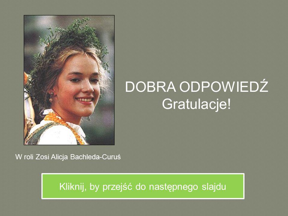 DOBRA ODPOWIEDŹ Gratulacje!