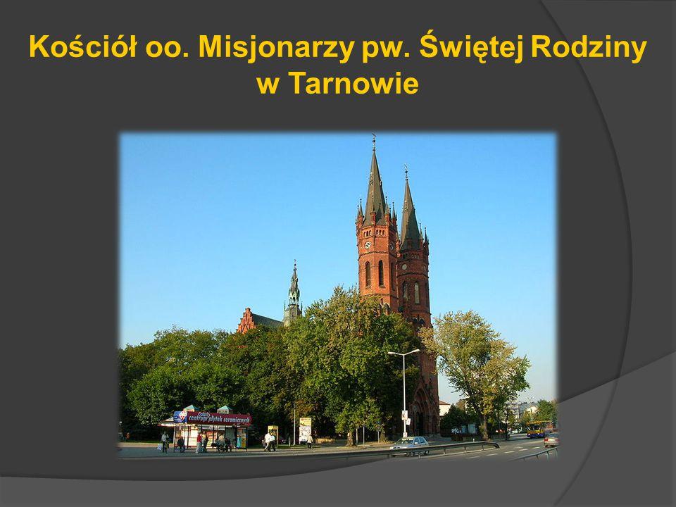 Kościół oo. Misjonarzy pw. Świętej Rodziny w Tarnowie
