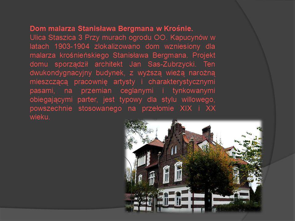 Dom malarza Stanisława Bergmana w Krośnie.