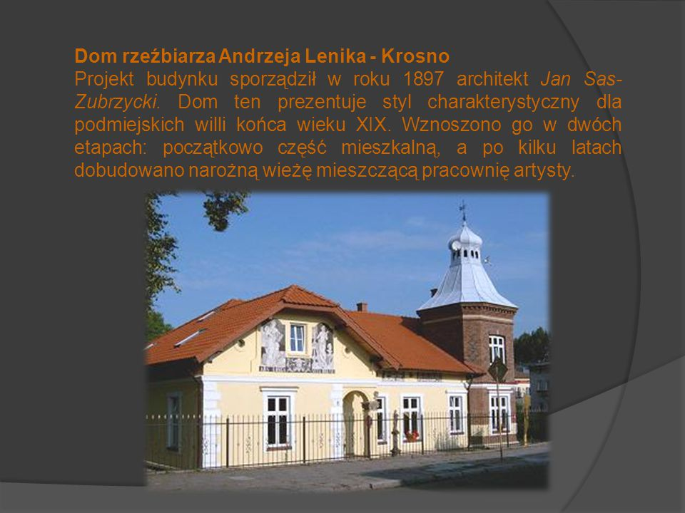 Dom rzeźbiarza Andrzeja Lenika - Krosno