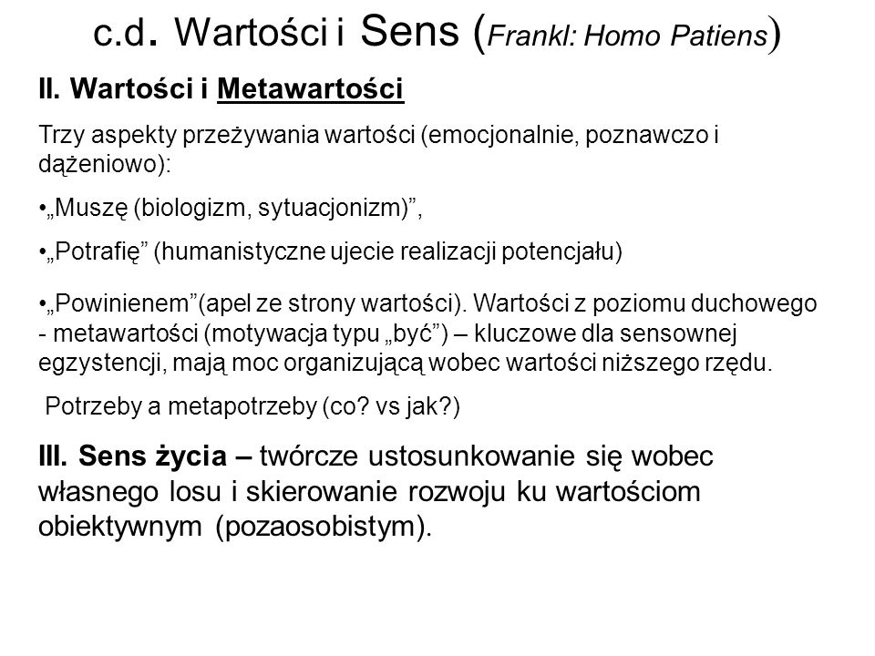 c.d. Wartości i Sens (Frankl: Homo Patiens)