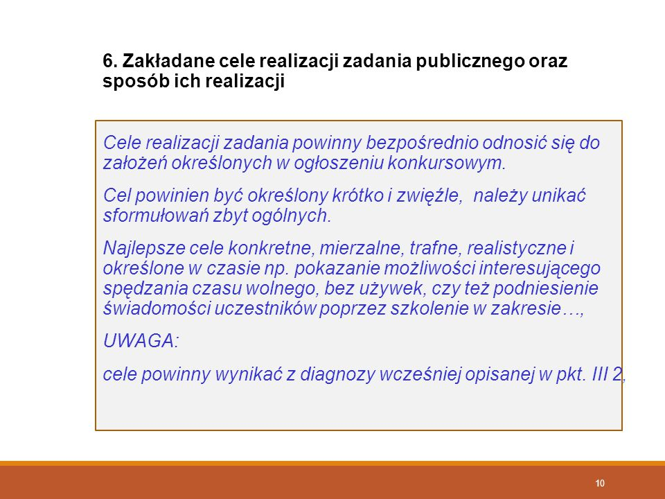 6. Zakładane cele realizacji zadania publicznego oraz sposób ich realizacji