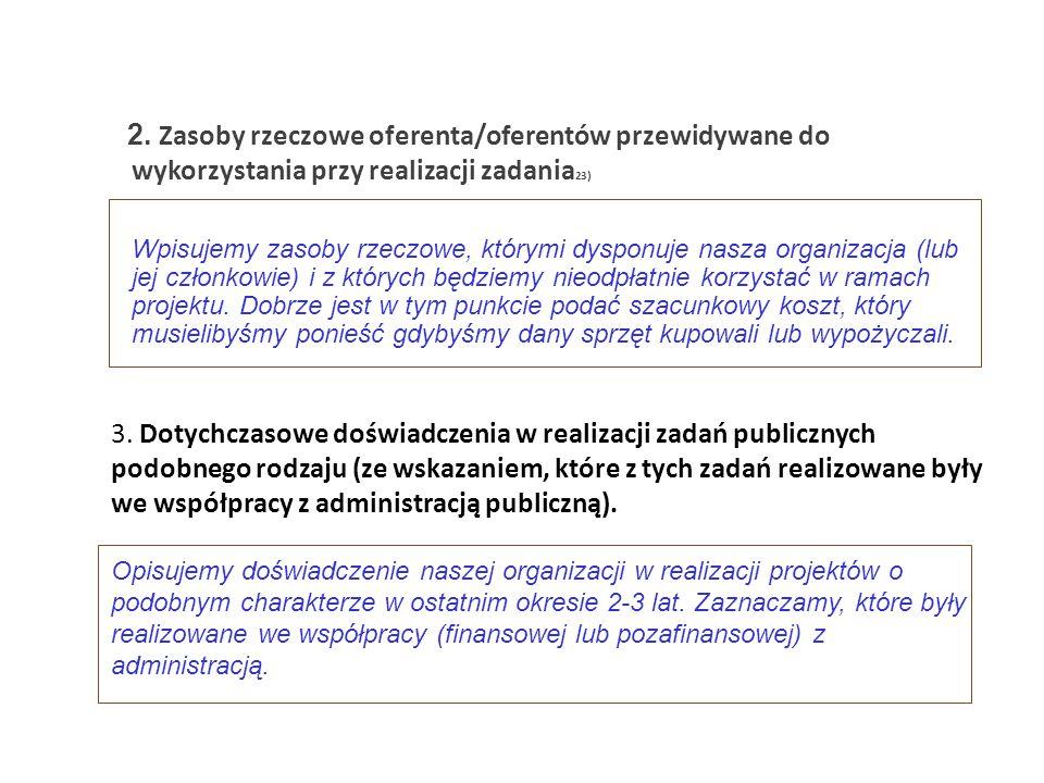 2. Zasoby rzeczowe oferenta/oferentów przewidywane do wykorzystania przy realizacji zadania23)