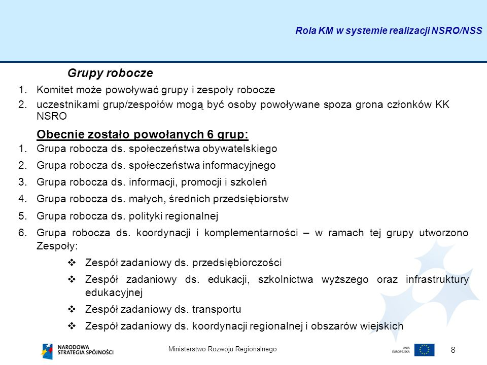 Obecnie zostało powołanych 6 grup:
