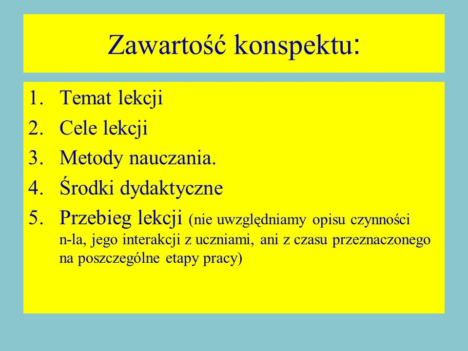 Zawartość konspektu: Temat lekcji Cele lekcji Metody nauczania.