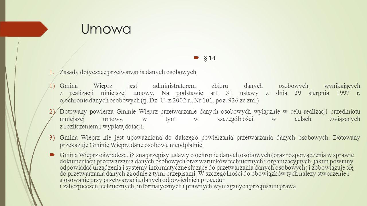 Umowa § 14 Zasady dotyczące przetwarzania danych osobowych.