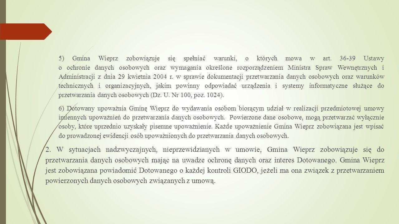 5) Gmina Wieprz zobowiązuje się spełniać warunki, o których mowa w art