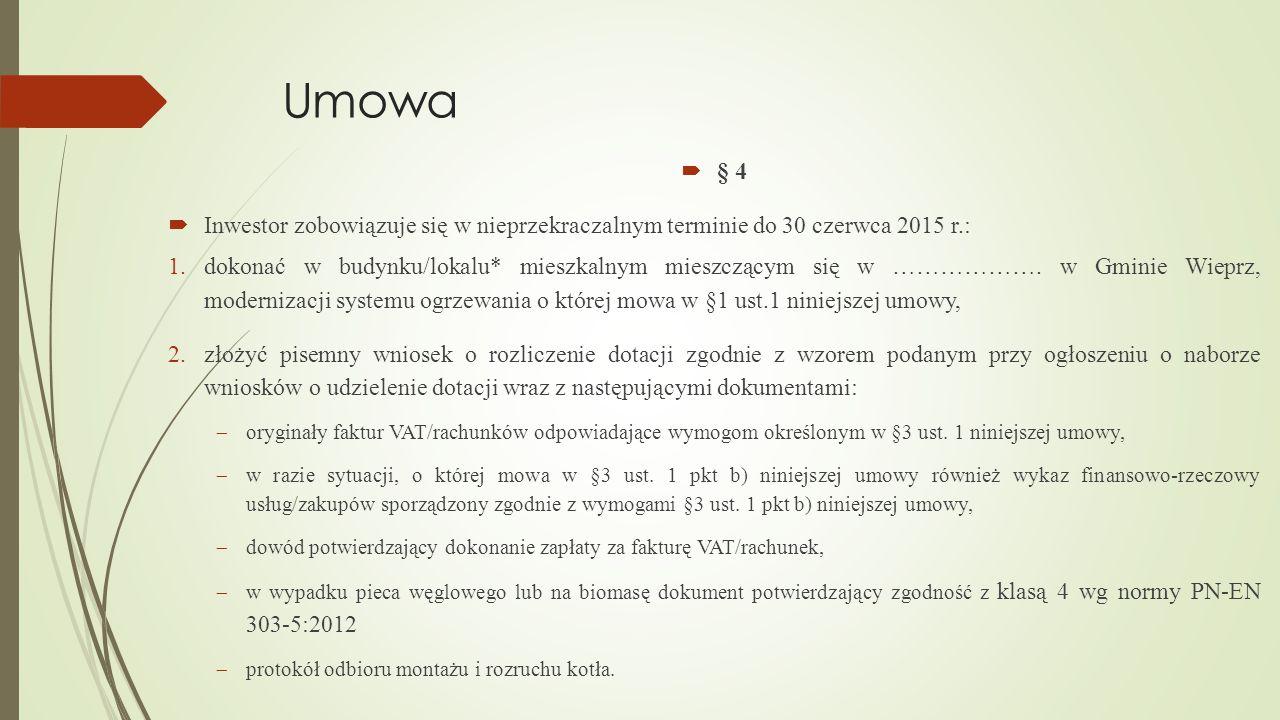 Umowa § 4. Inwestor zobowiązuje się w nieprzekraczalnym terminie do 30 czerwca 2015 r.:
