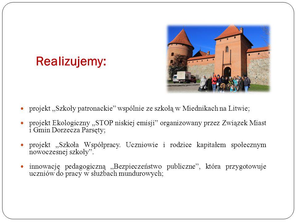 """Realizujemy: projekt """"Szkoły patronackie wspólnie ze szkołą w Miednikach na Litwie;"""