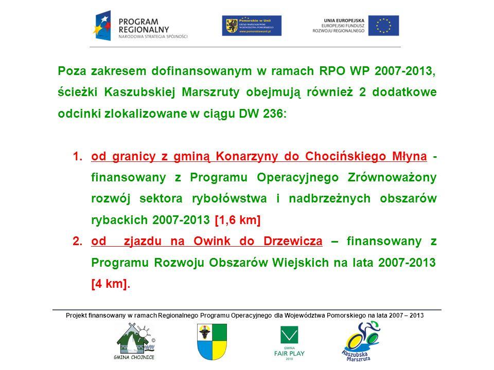 Poza zakresem dofinansowanym w ramach RPO WP 2007-2013, ścieżki Kaszubskiej Marszruty obejmują również 2 dodatkowe odcinki zlokalizowane w ciągu DW 236:
